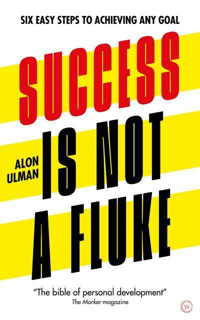 Success is NOT a Fluke – Six Easy Steps to Achieving Any Goal